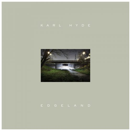 Karl Hyde – Edgeland