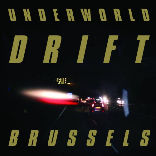 Underworld - Brussels