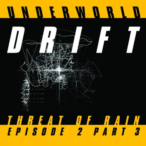Underworld - Threat of Rain